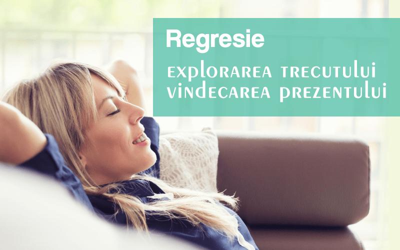 Regresie- explorarea trecutului, vindecarea prezentului